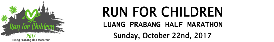 RUN FOR CHILDREN: <br />LUANG PRABANG HALF MARATHON